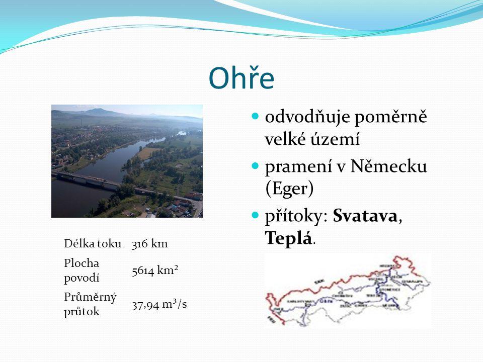 Ohře odvodňuje poměrně velké území pramení v Německu (Eger)