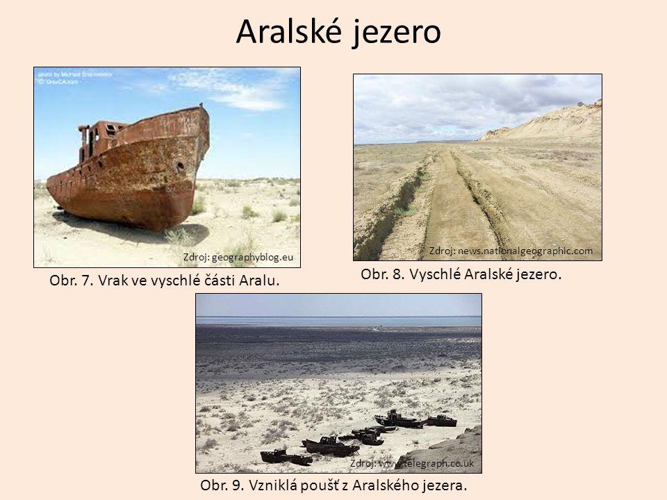 Aralské jezero Obr. 8. Vyschlé Aralské jezero.