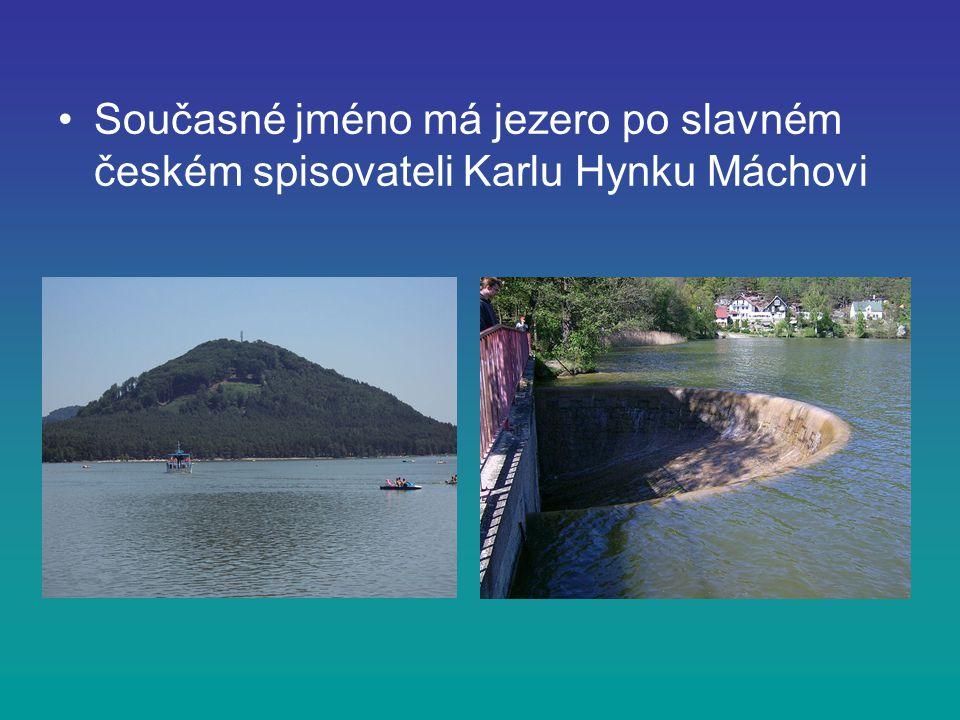 Současné jméno má jezero po slavném českém spisovateli Karlu Hynku Máchovi