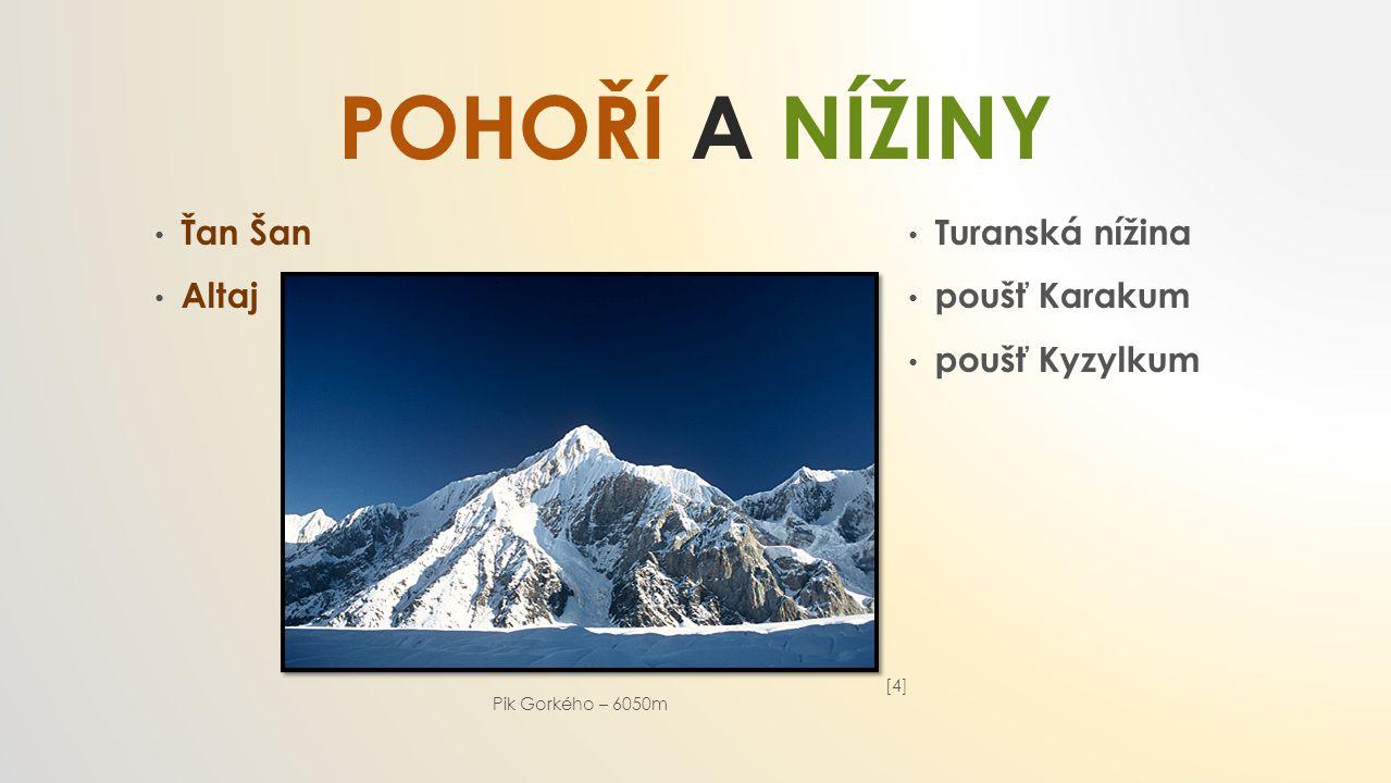 pohoří a nížiny Ťan Šan Altaj Turanská nížina poušť Karakum