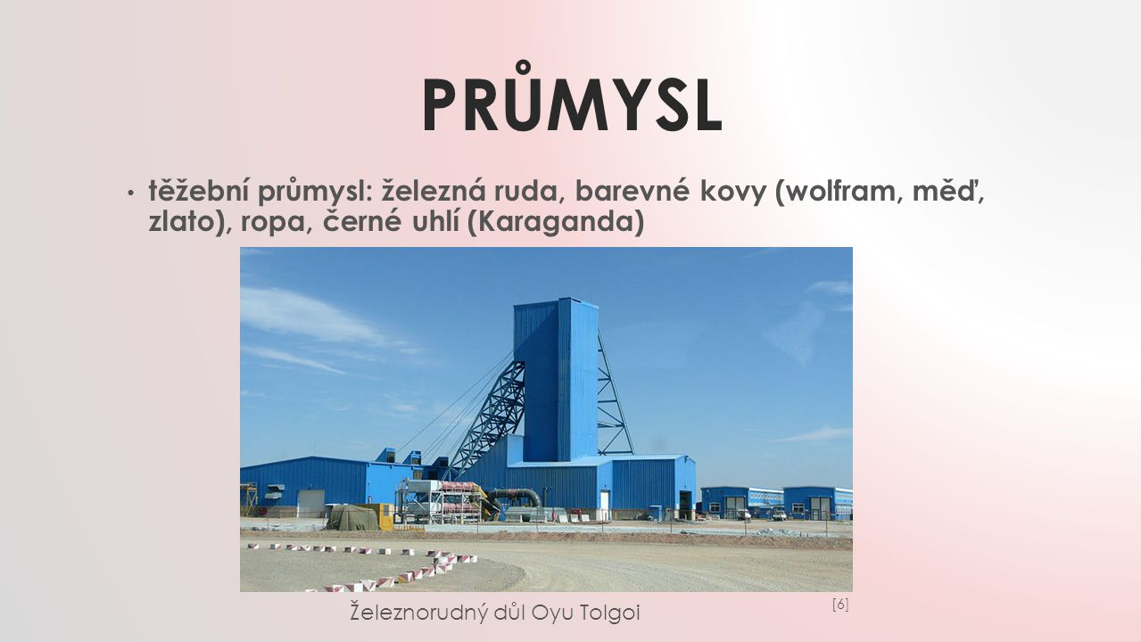 průmysl těžební průmysl: železná ruda, barevné kovy (wolfram, měď, zlato), ropa, černé uhlí (Karaganda)