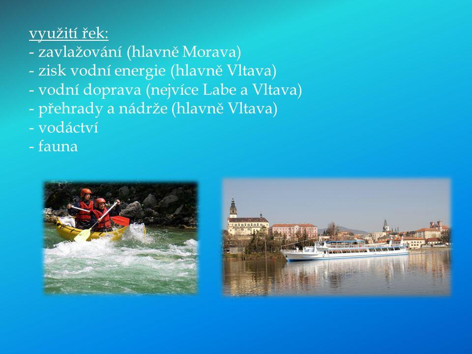 využití řek: zavlažování (hlavně Morava) zisk vodní energie (hlavně Vltava) vodní doprava (nejvíce Labe a Vltava)