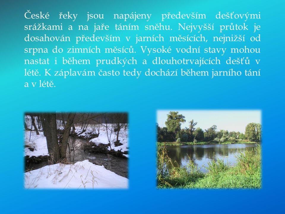 České řeky jsou napájeny především dešťovými srážkami a na jaře táním sněhu.