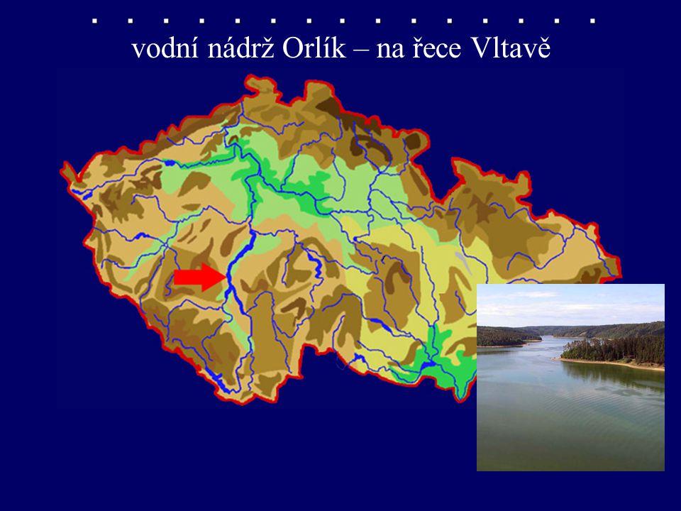 vodní nádrž Orlík – na řece Vltavě