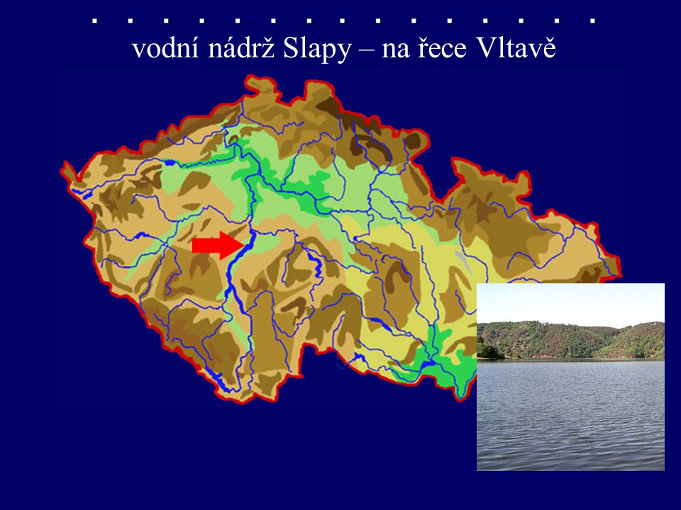 vodní nádrž Slapy – na řece Vltavě