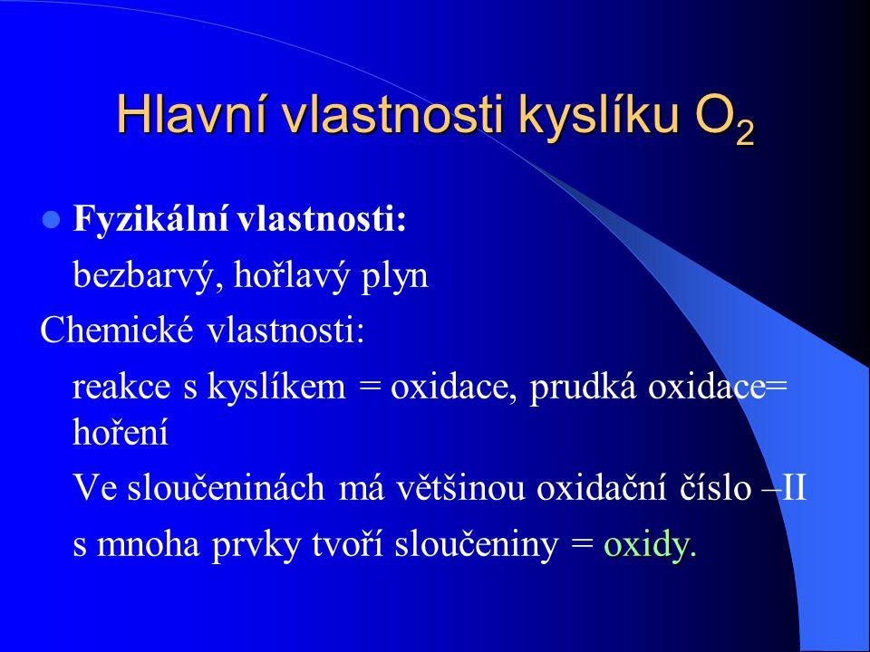 Hlavní vlastnosti kyslíku O2
