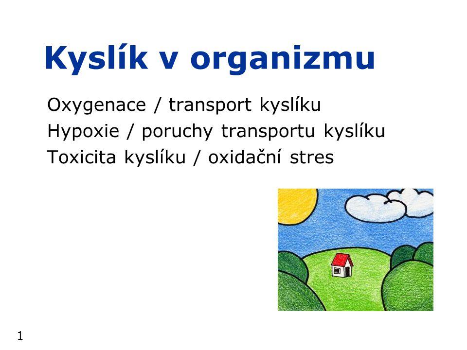Kyslík v organizmu Oxygenace / transport kyslíku