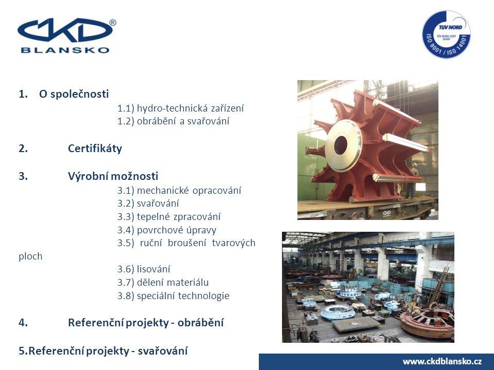 4. Referenční projekty - obrábění Referenční projekty - svařování