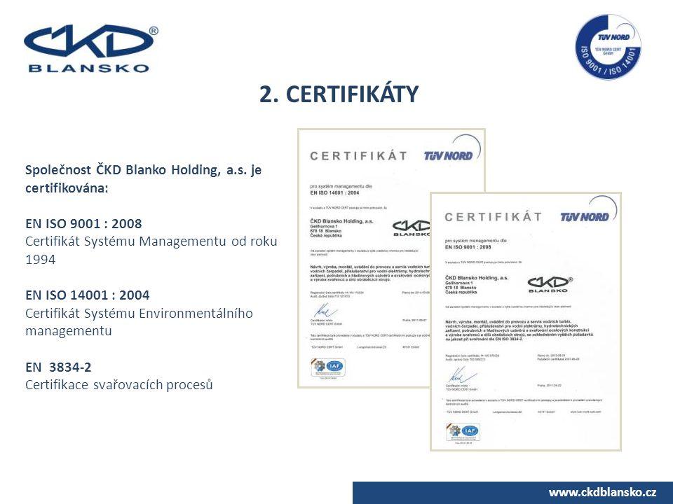 2. CERTIFIKÁTY Společnost ČKD Blanko Holding, a.s. je certifikována: