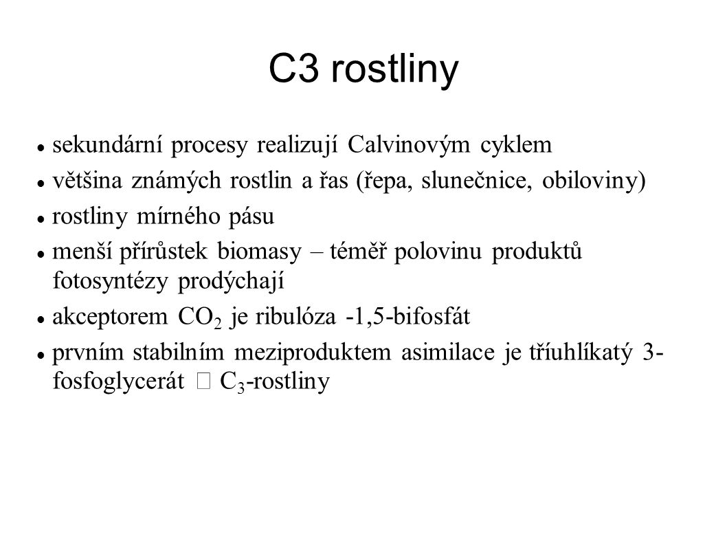 C3 rostliny sekundární procesy realizují Calvinovým cyklem