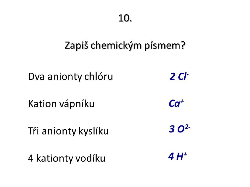 Zapiš chemickým písmem
