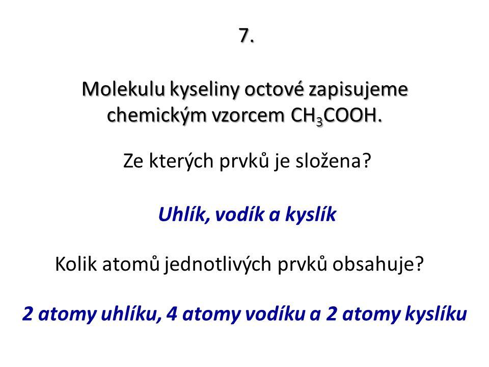 2 atomy uhlíku, 4 atomy vodíku a 2 atomy kyslíku