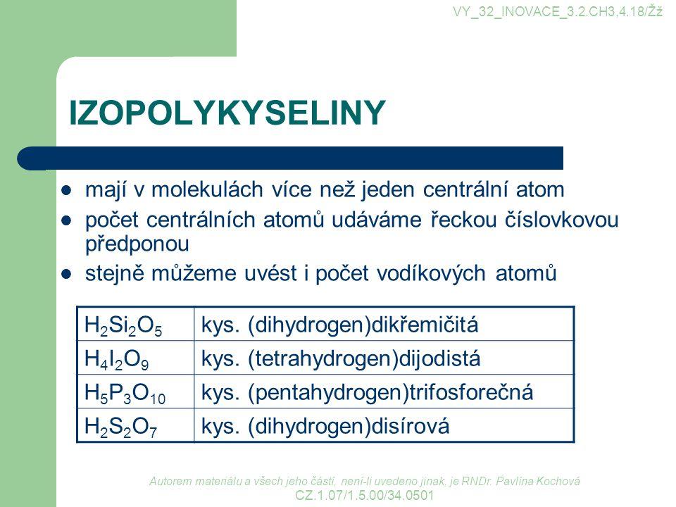 IZOPOLYKYSELINY mají v molekulách více než jeden centrální atom