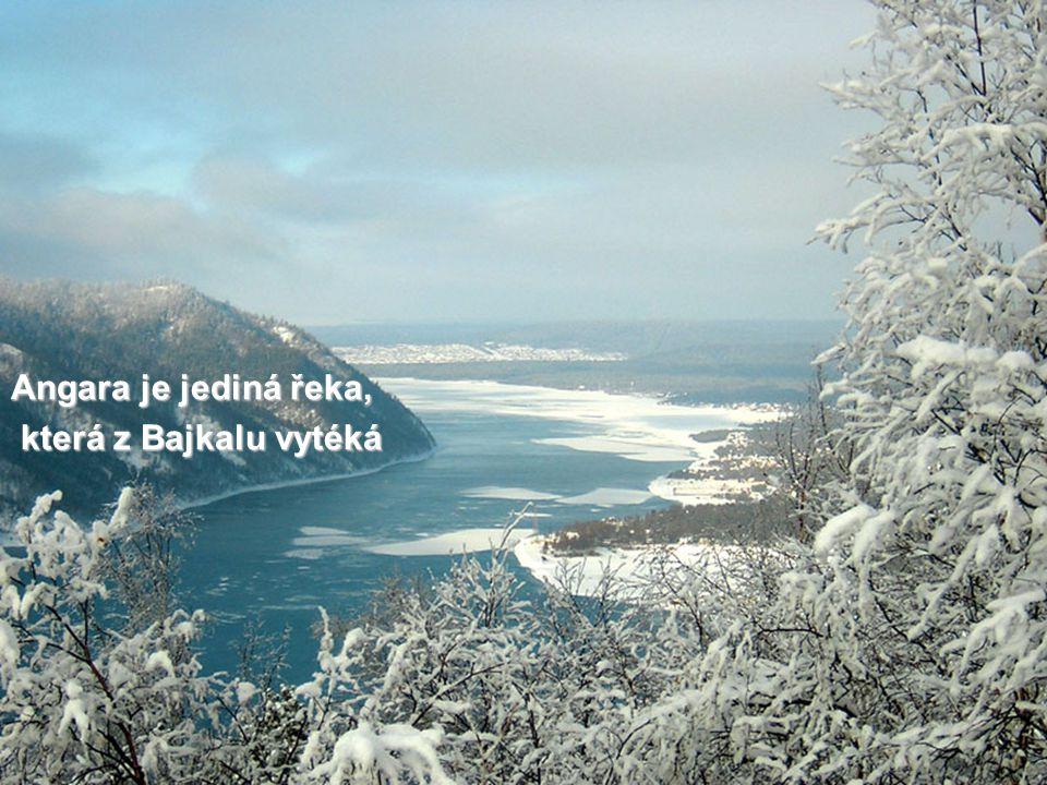 Angara je jediná řeka, která z Bajkalu vytéká