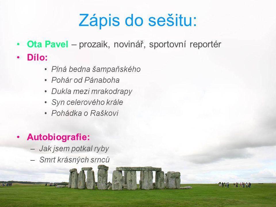 Zápis do sešitu: Ota Pavel – prozaik, novinář, sportovní reportér