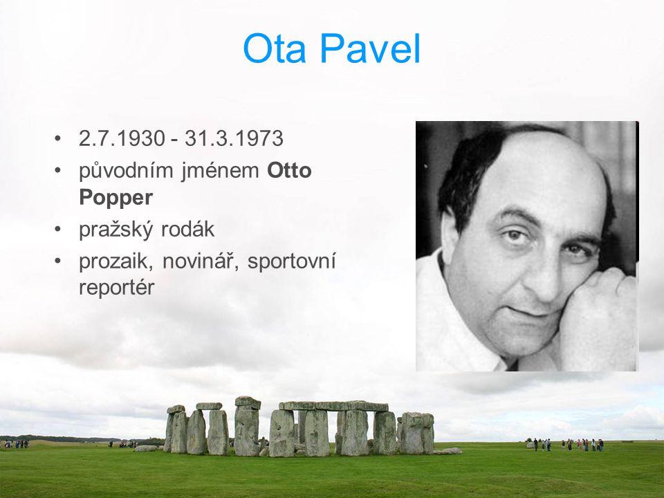 Ota Pavel 2.7.1930 - 31.3.1973 původním jménem Otto Popper