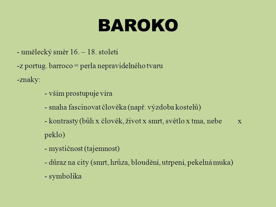 BAROKO - umělecký směr 16. – 18. století