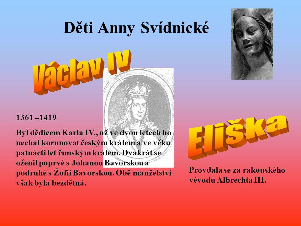 Děti Anny Svídnické Václav IV Eliška 1361 –1419