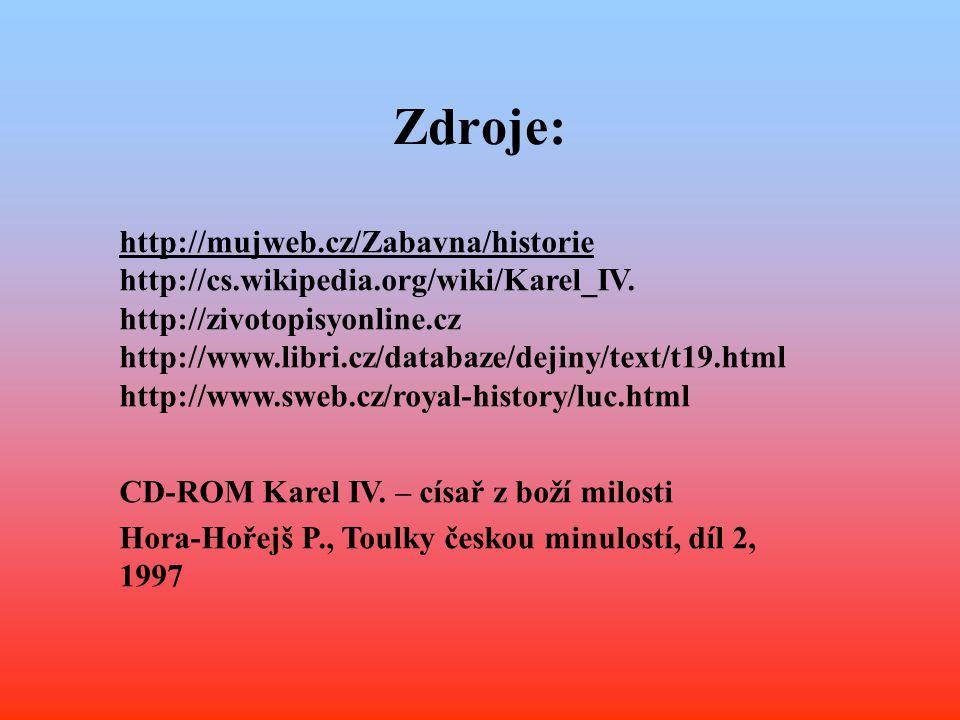 Zdroje: http://mujweb.cz/Zabavna/historie