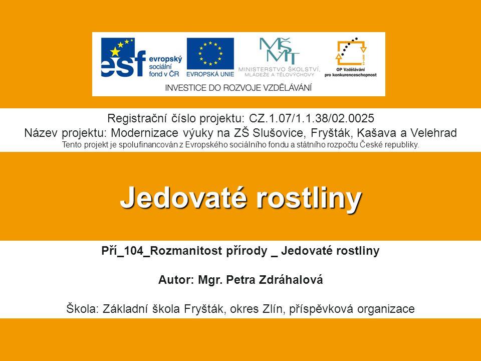 Jedovaté rostliny Registrační číslo projektu: CZ.1.07/1.1.38/02.0025