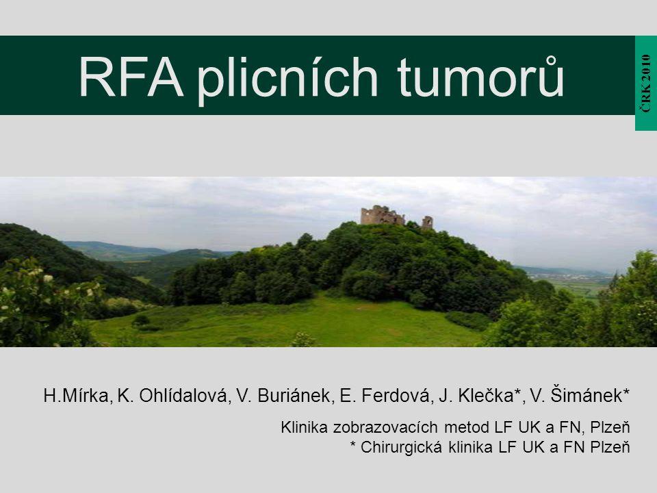 RFA plicních tumorů ČRK 2010. H.Mírka, K. Ohlídalová, V. Buriánek, E. Ferdová, J. Klečka*, V. Šimánek*