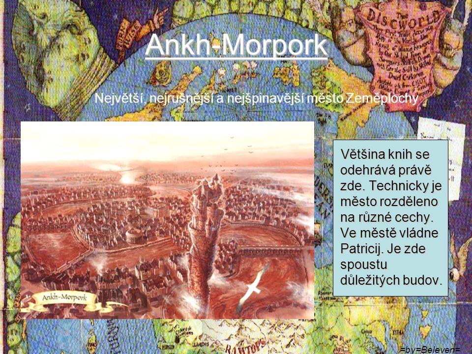Ankh-Morpork Největší, nejrušnější a nejšpinavější město Zeměplochy