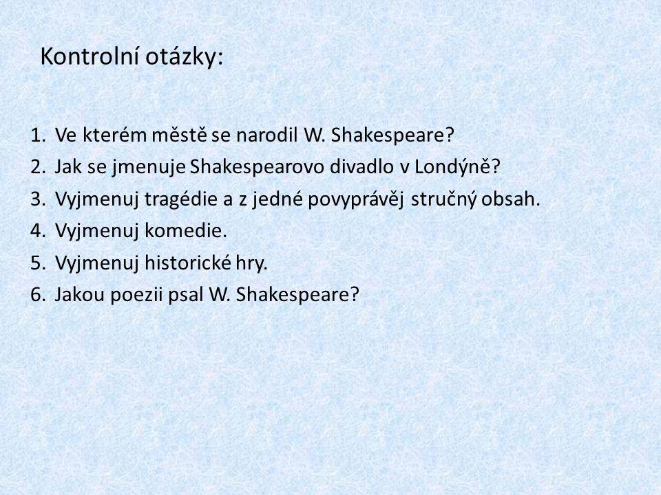 Kontrolní otázky: Ve kterém městě se narodil W. Shakespeare