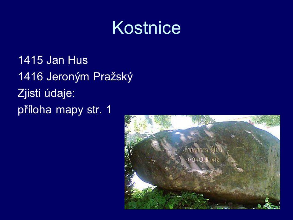 Kostnice 1415 Jan Hus 1416 Jeroným Pražský Zjisti údaje: