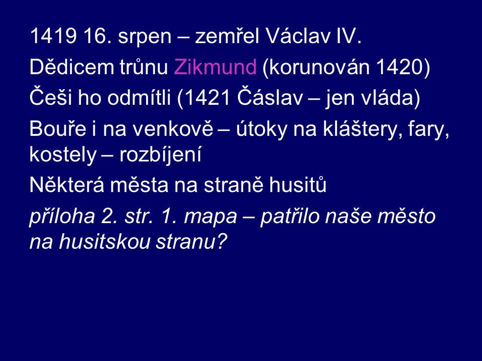 1419 16. srpen – zemřel Václav IV.