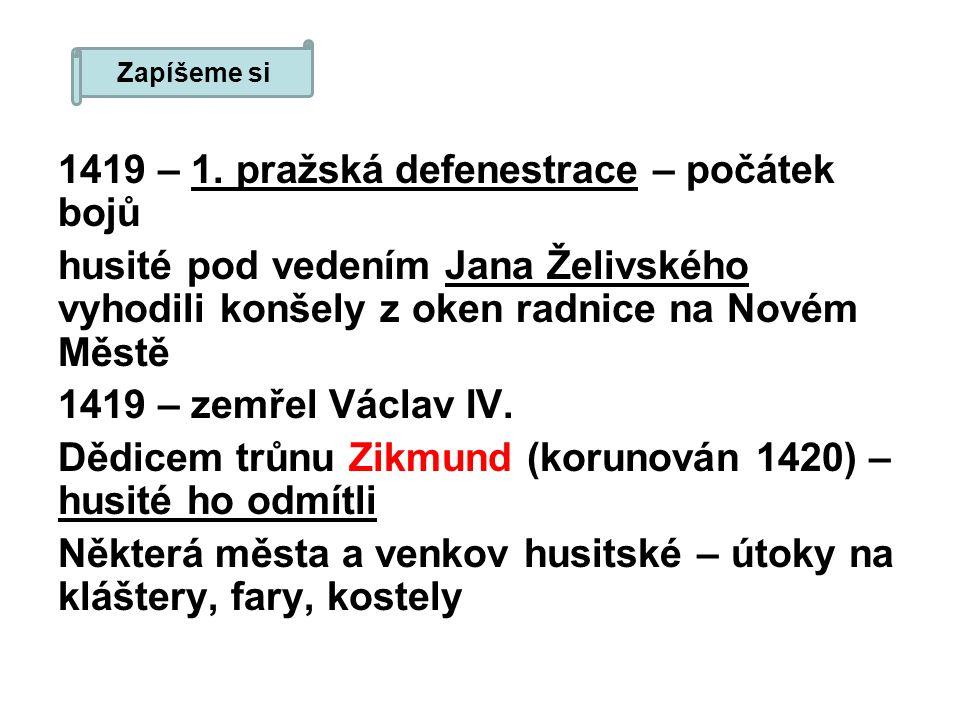 1419 – 1. pražská defenestrace – počátek bojů