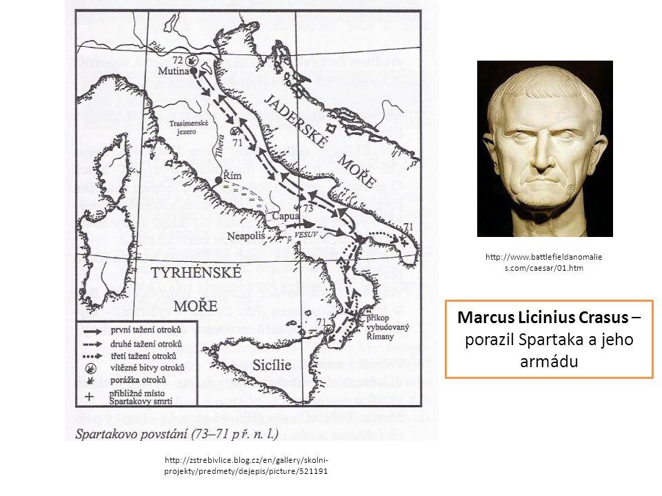 Marcus Licinius Crasus – porazil Spartaka a jeho armádu