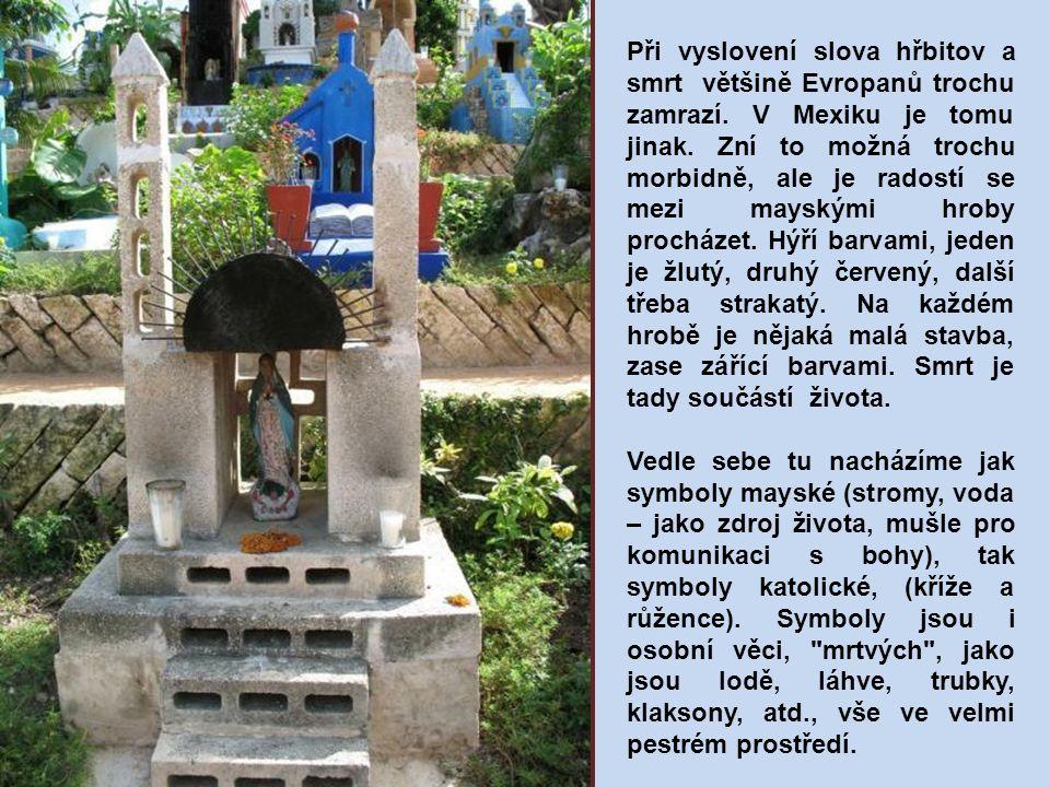 Při vyslovení slova hřbitov a smrt většině Evropanů trochu zamrazí