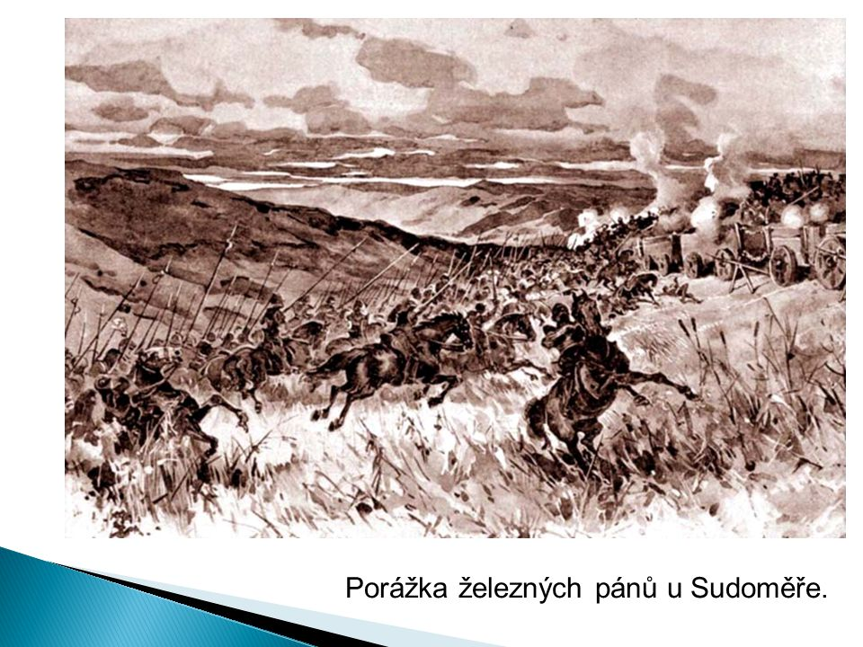 Porážka železných pánů u Sudoměře.