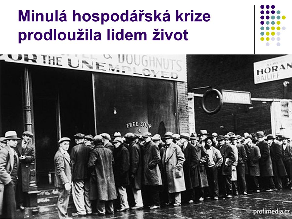 Minulá hospodářská krize prodloužila lidem život