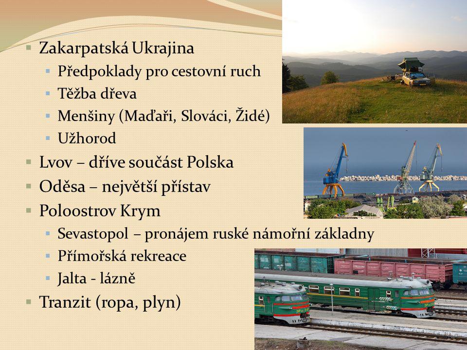 Lvov – dříve součást Polska Oděsa – největší přístav Poloostrov Krym