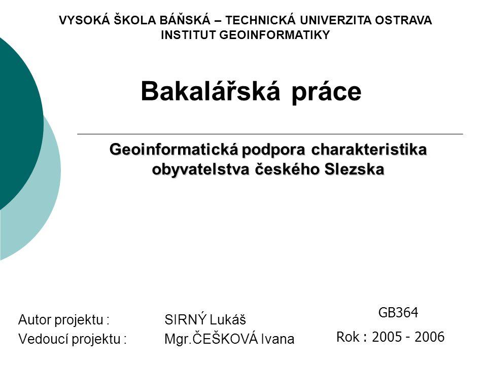 Autor projektu : SIRNÝ Lukáš Vedoucí projektu : Mgr.ČEŠKOVÁ Ivana