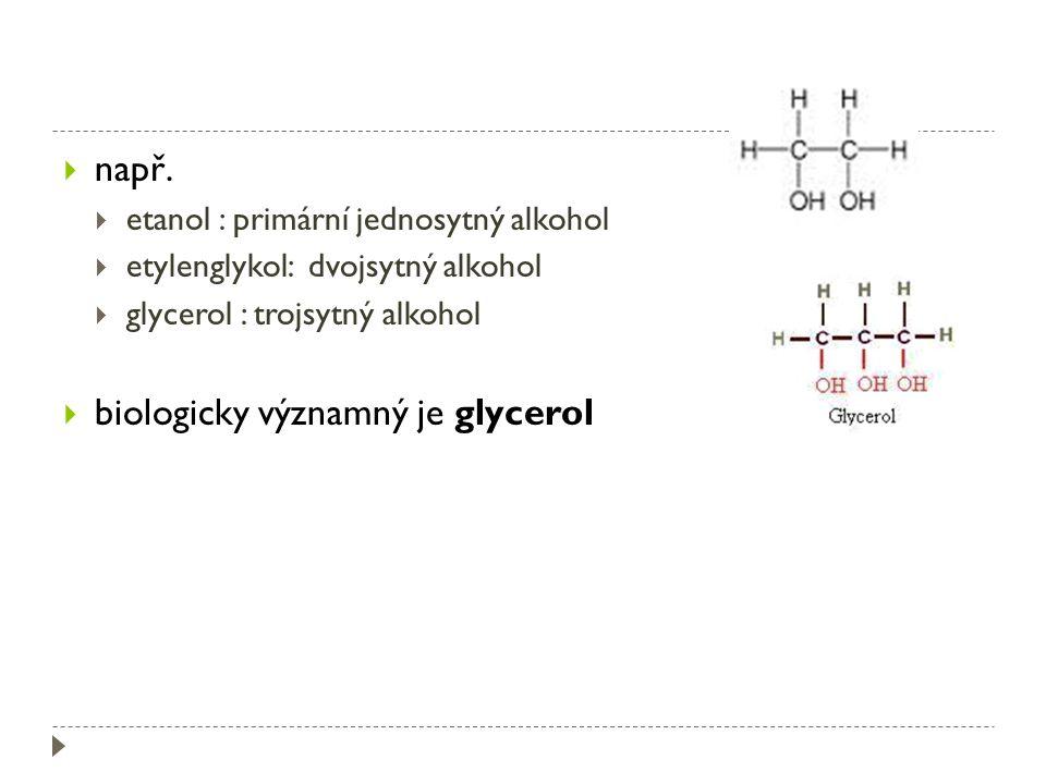 biologicky významný je glycerol