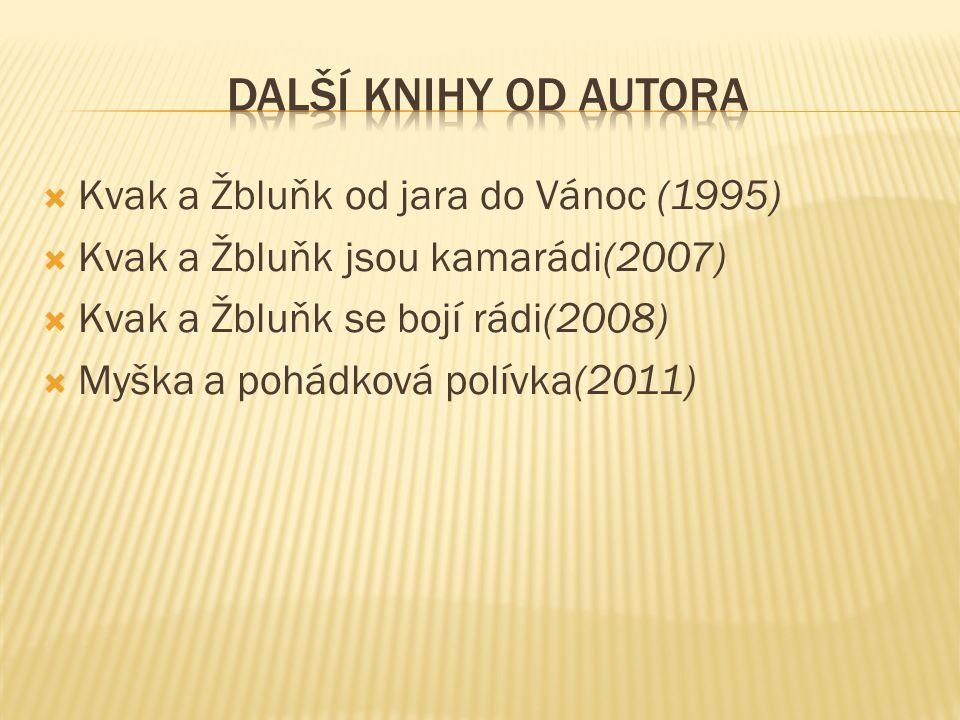 Další knihy od autora Kvak a Žbluňk od jara do Vánoc (1995)