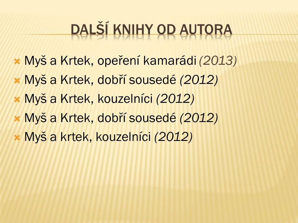 Další knihy od autora Myš a Krtek, opeření kamarádi (2013)