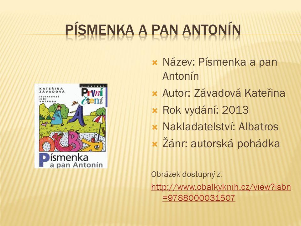 PÍSMENKA A PAN ANTONÍN Název: Písmenka a pan Antonín