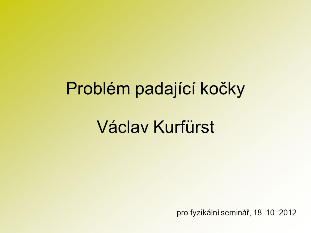 Problém padající kočky Václav Kurfürst