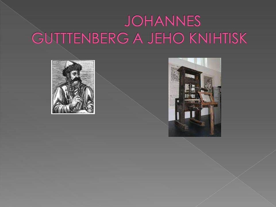 JOHANNES GUTTTENBERG A JEHO KNIHTISK