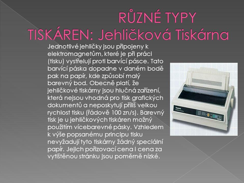 RŮZNÉ TYPY TISKÁREN: Jehličková Tiskárna