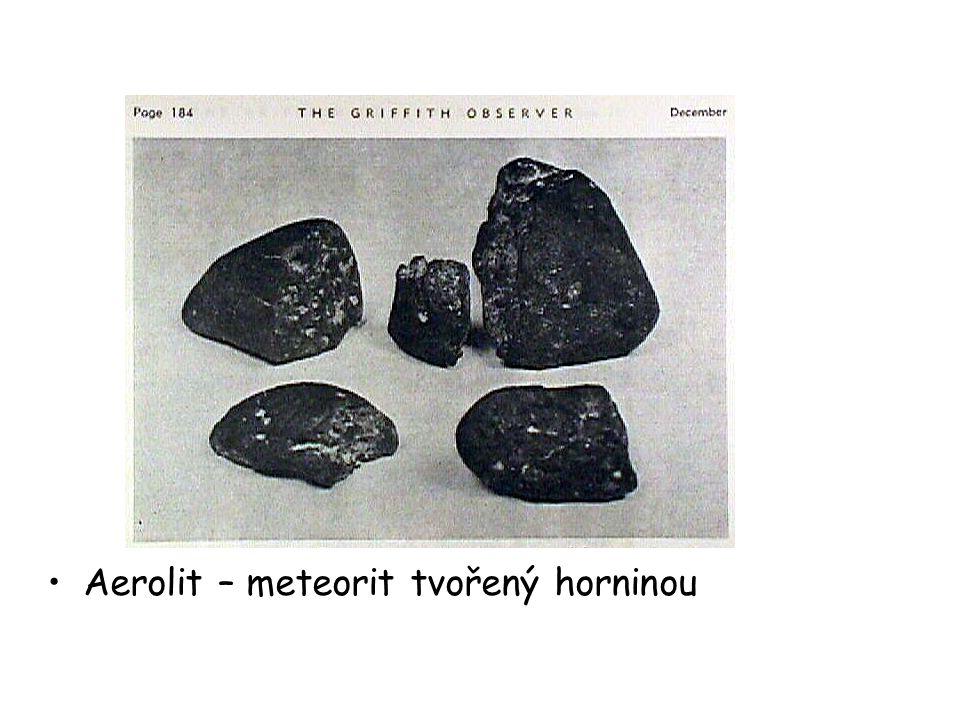 Aerolit – meteorit tvořený horninou