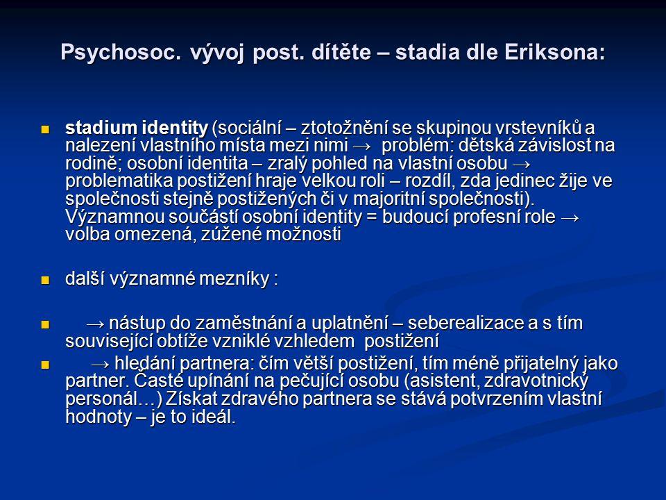 Psychosoc. vývoj post. dítěte – stadia dle Eriksona: