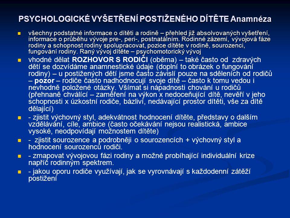 PSYCHOLOGICKÉ VYŠETŘENÍ POSTIŽENÉHO DÍTĚTE Anamnéza