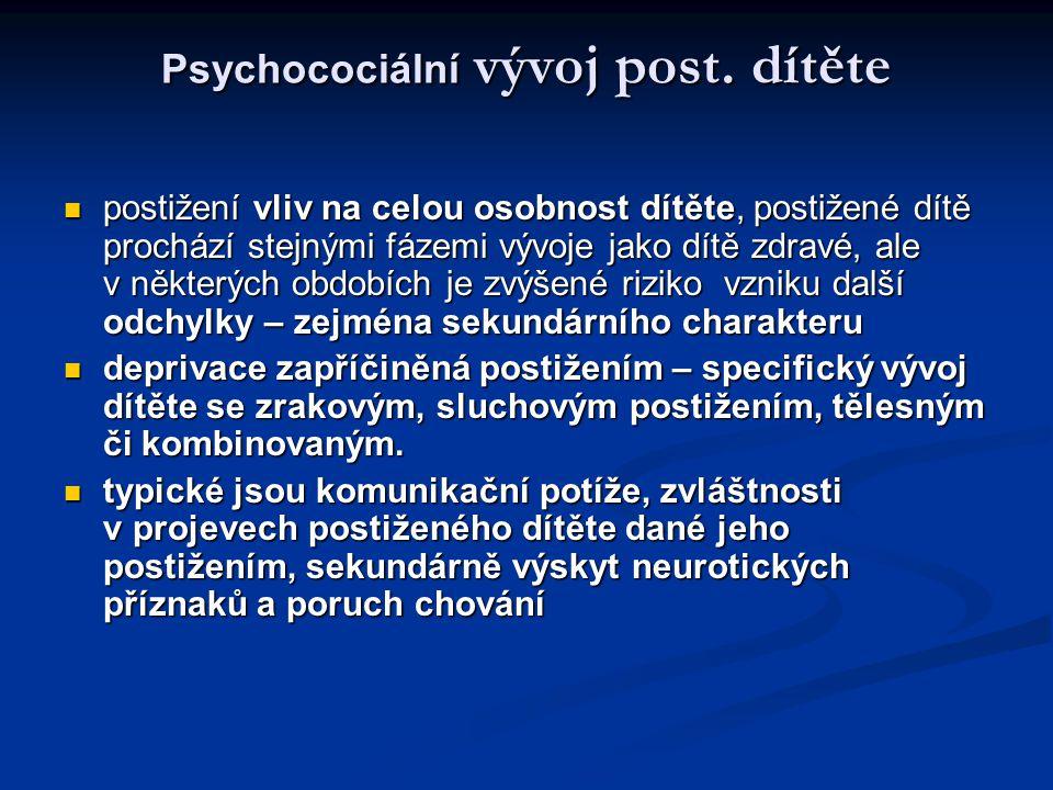 Psychocociální vývoj post. dítěte