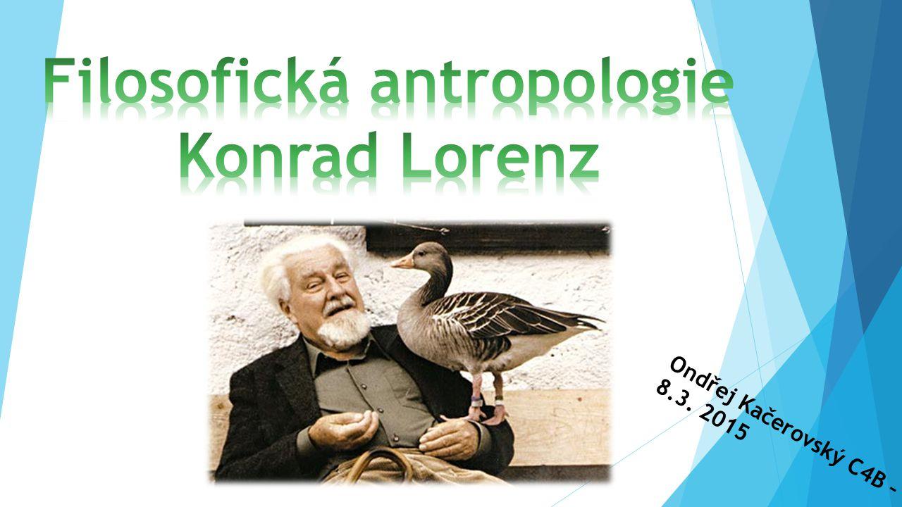 Filosofická antropologie Konrad Lorenz