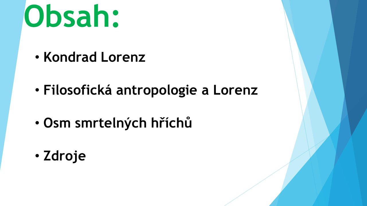 Obsah: Kondrad Lorenz Filosofická antropologie a Lorenz