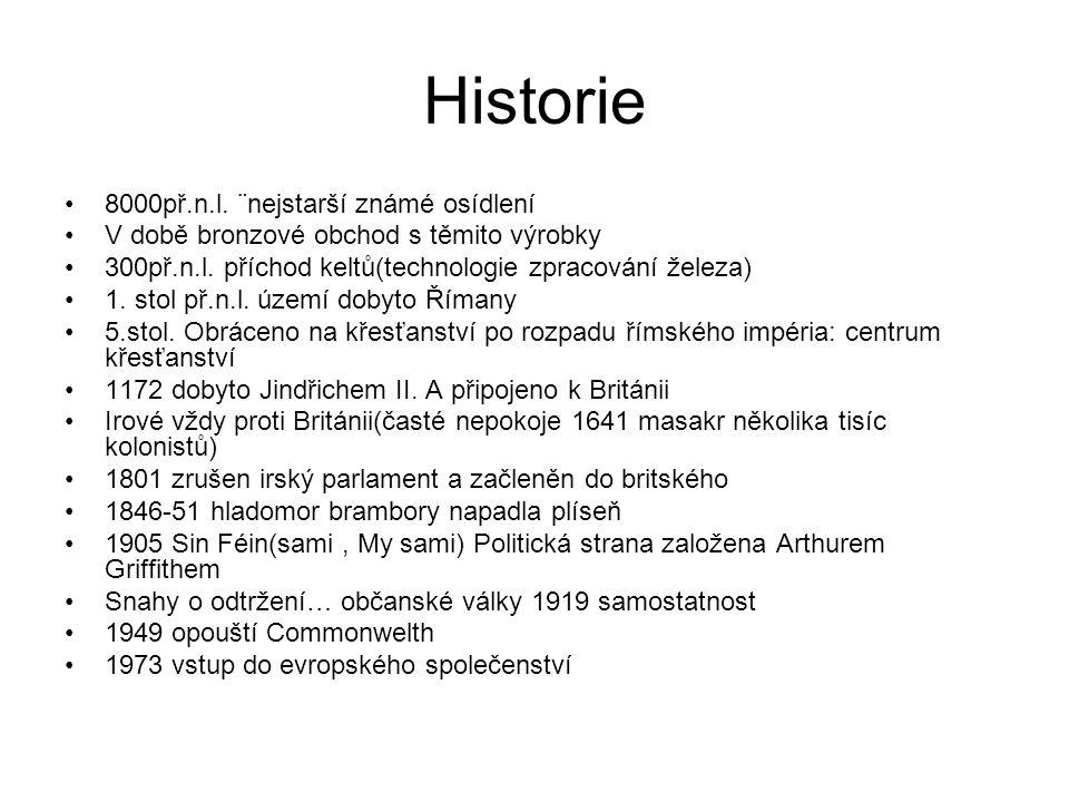 Historie 8000př.n.l. ¨nejstarší známé osídlení